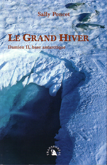 Le grand hiver, Damier II, base antarctique / Sally Poncet